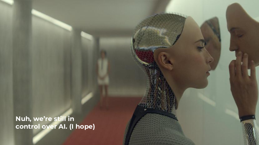 @ Nuh, we're still in control over AI. (I hope)