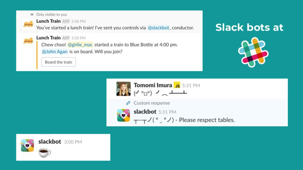 Slack bots at
