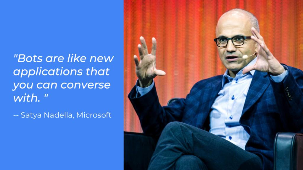 -- Satya Nadella, Microsoft