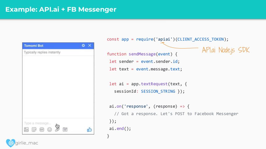 @ Example: API.ai + FB Messenger const app = re...