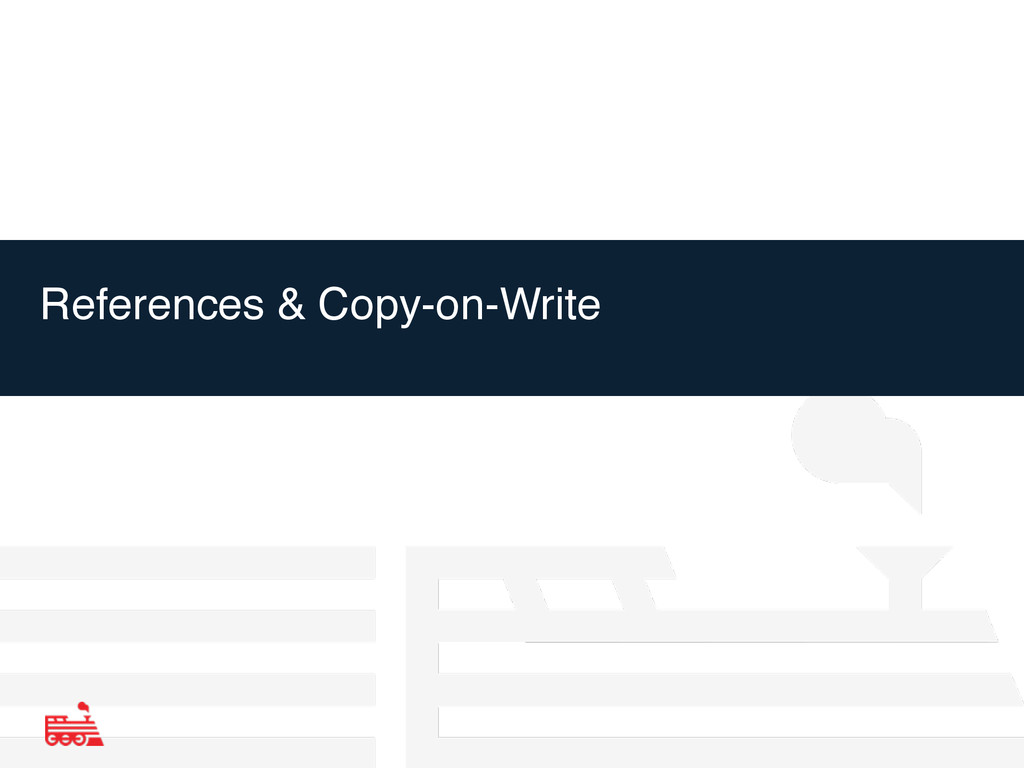References & Copy-on-Write