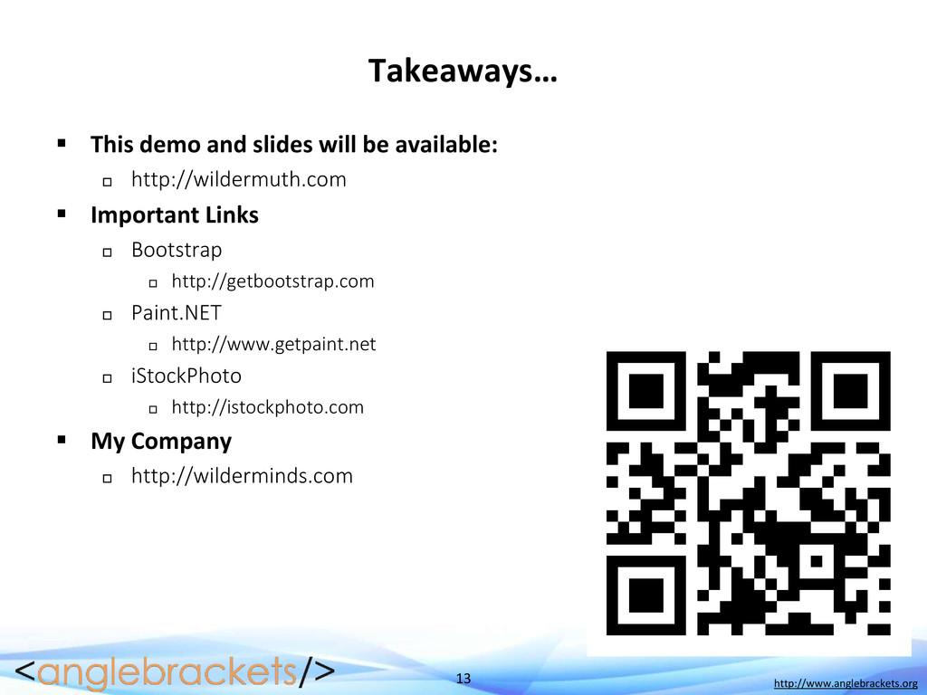 13 http://www.anglebrackets.org Takeaways…  Th...