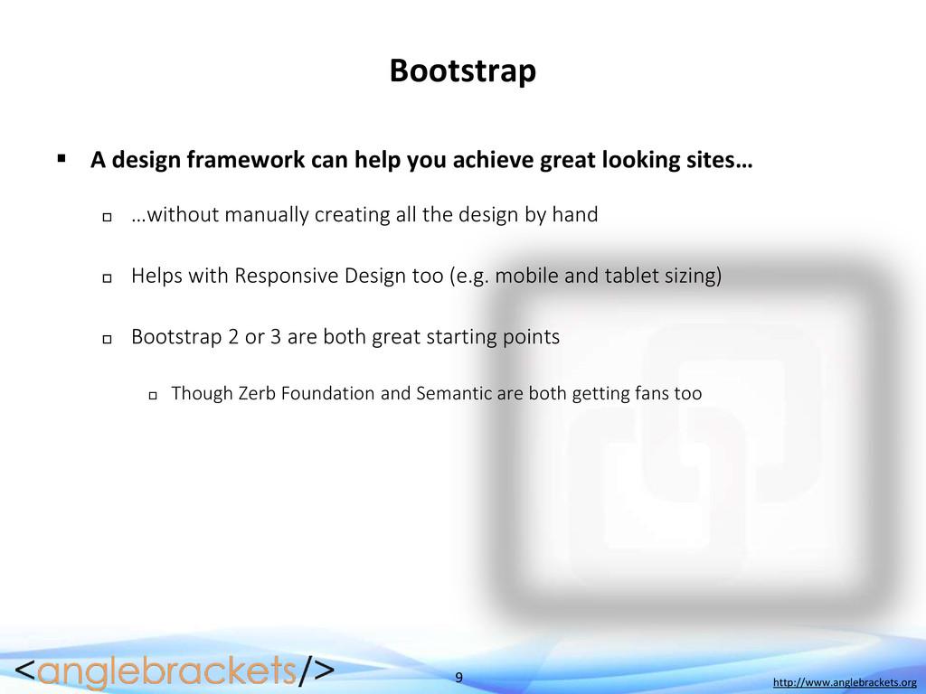 9 http://www.anglebrackets.org Bootstrap  A de...