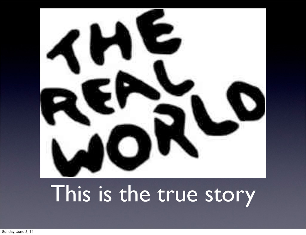 This is the true story Sunday, June 8, 14