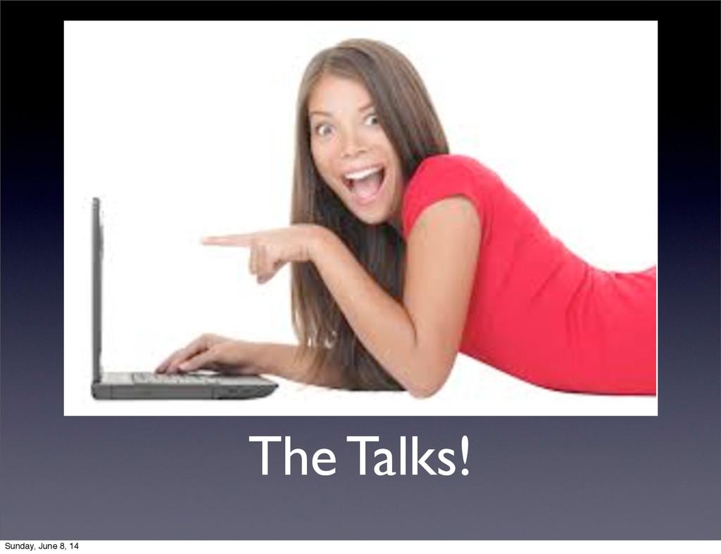 The Talks! Sunday, June 8, 14