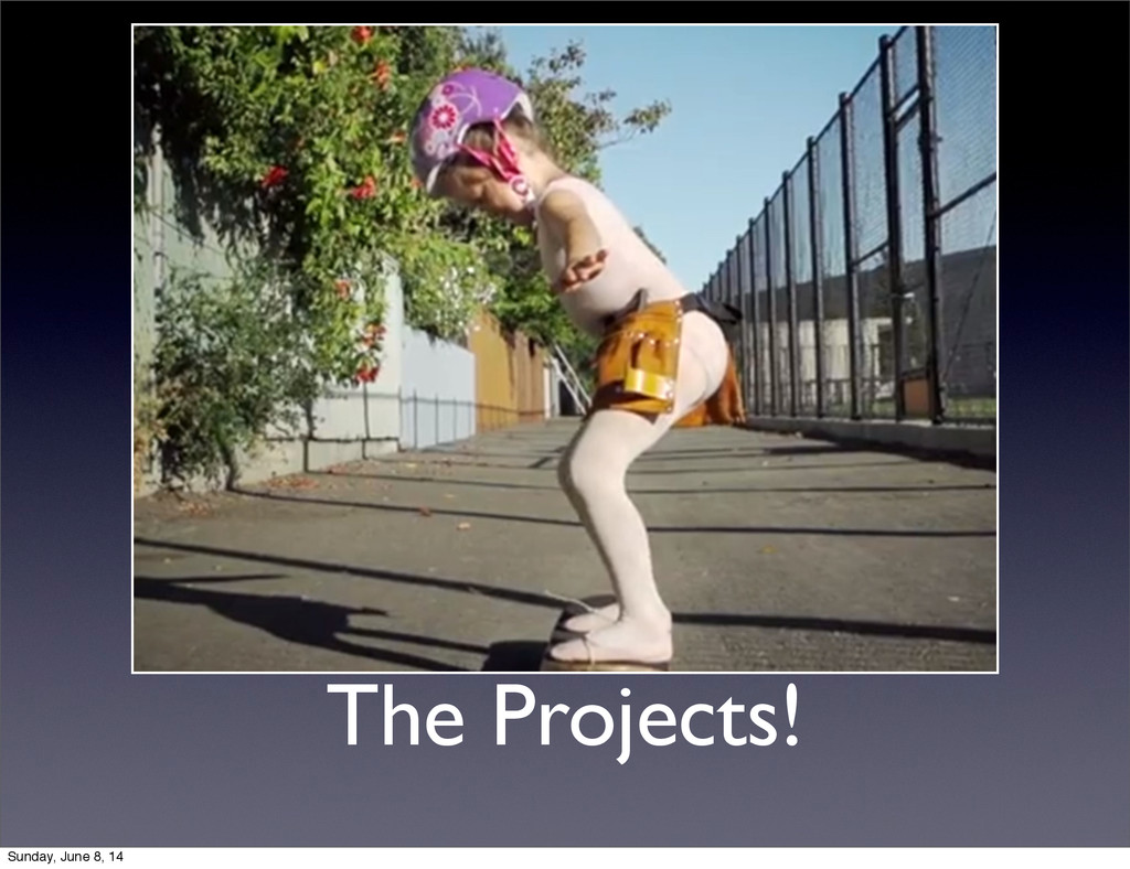 The Projects! Sunday, June 8, 14
