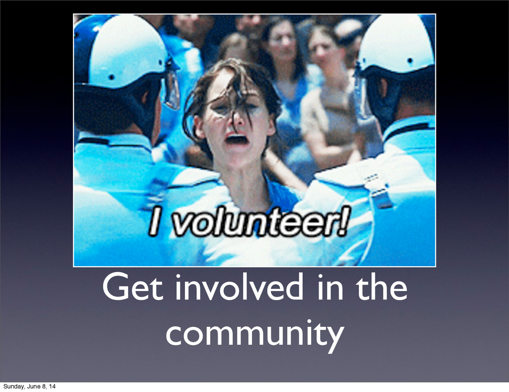 Get involved in the community Sunday, June 8, 14