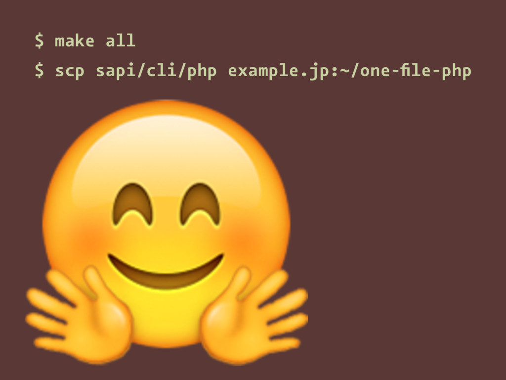 $ make all $ scp sapi/cli/php example.jp:~/one-...