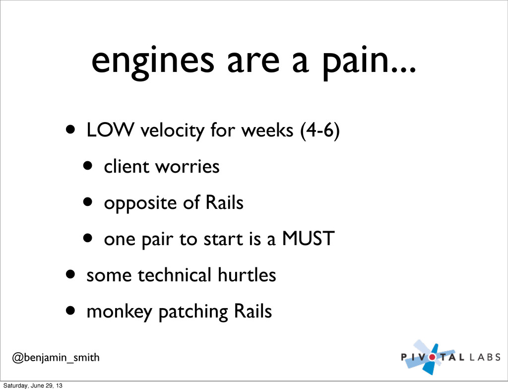 engines are a pain... • LOW velocity for weeks ...