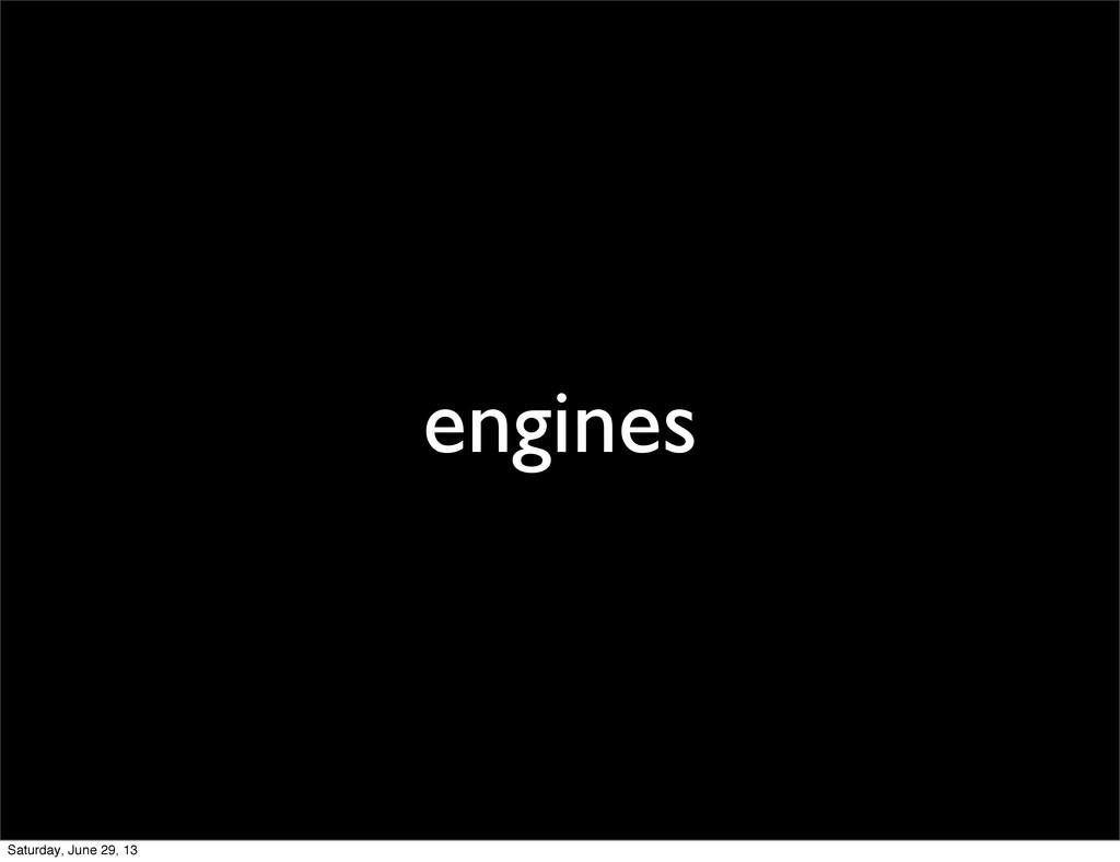 engines Saturday, June 29, 13