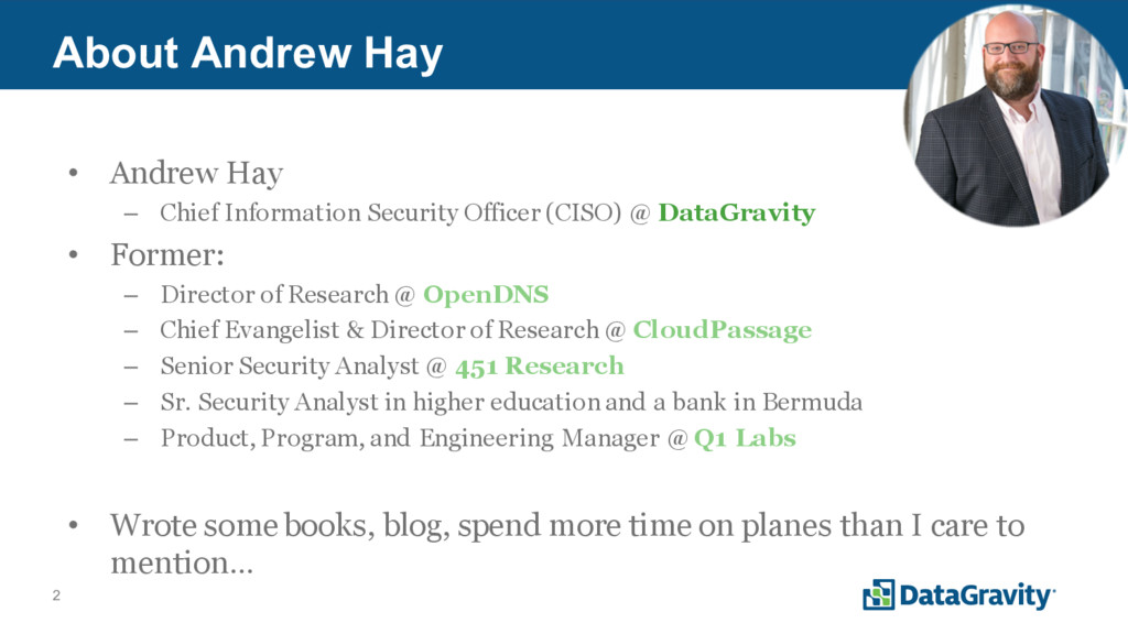 2 About Andrew Hay • Andrew Hay – Chief Informa...