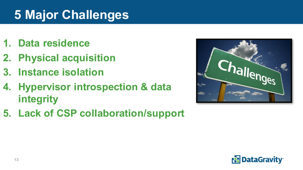 13 5 Major Challenges 1. Data residence 2. Phys...