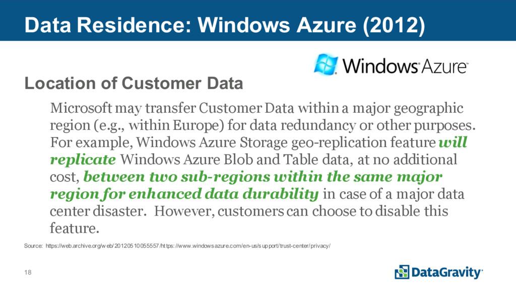18 Data Residence: Windows Azure (2012) Locatio...