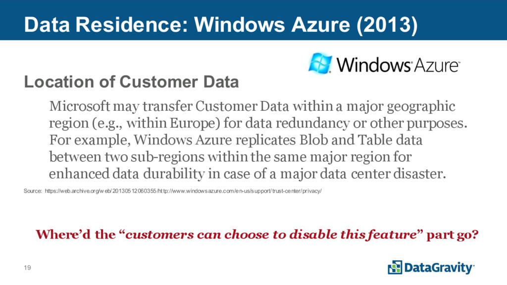 19 Data Residence: Windows Azure (2013) Locatio...