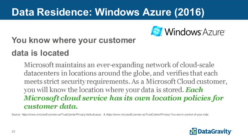 20 Data Residence: Windows Azure (2016) You kno...