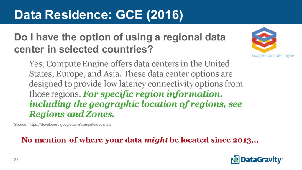 23 Data Residence: GCE (2016) Do I have the opt...