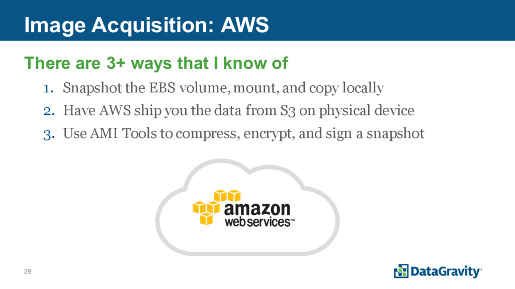 29 Image Acquisition: AWS There are 3+ ways tha...