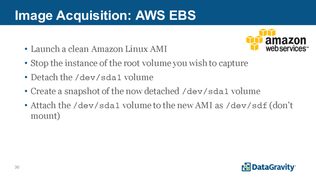 30 Image Acquisition: AWS EBS • Launch a clean ...