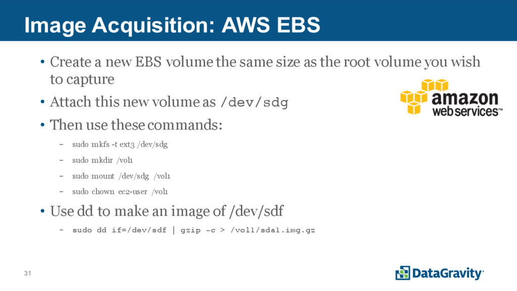 31 Image Acquisition: AWS EBS • Create a new EB...