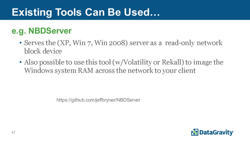 47 Existing Tools Can Be Used… e.g. NBDServer •...