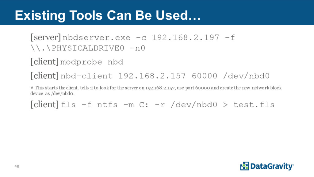 48 Existing Tools Can Be Used… [server] nbdserv...