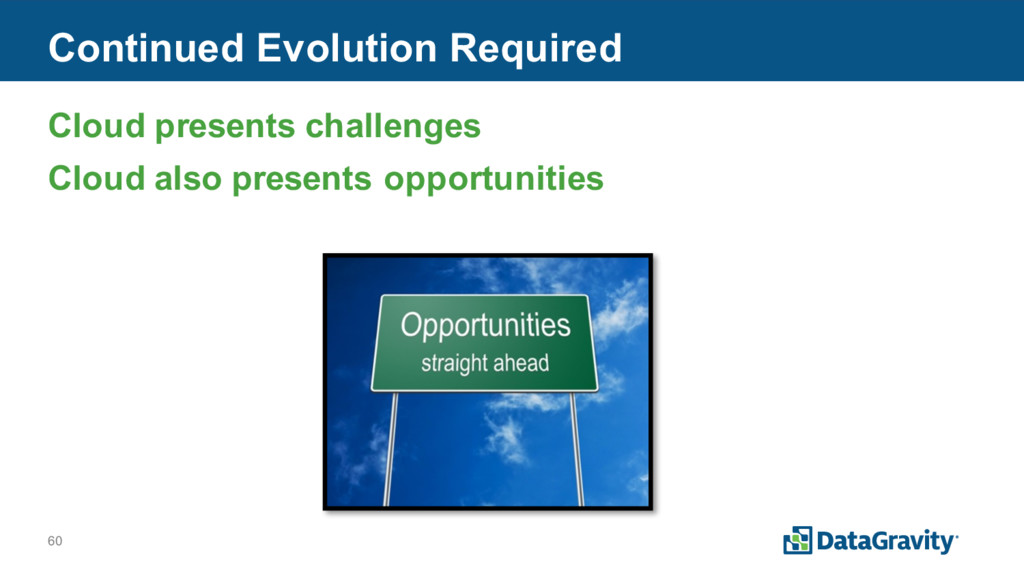 60 Continued Evolution Required Cloud presents ...