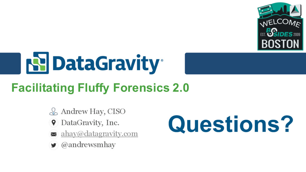 Questions? Facilitating Fluffy Forensics 2.0 An...