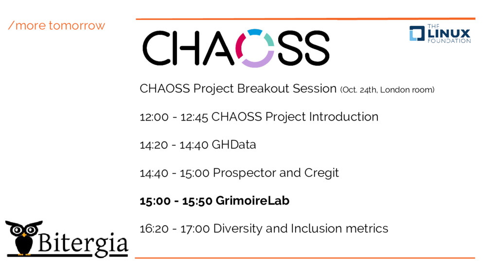 /more tomorrow CHAOSS Project Breakout Session ...