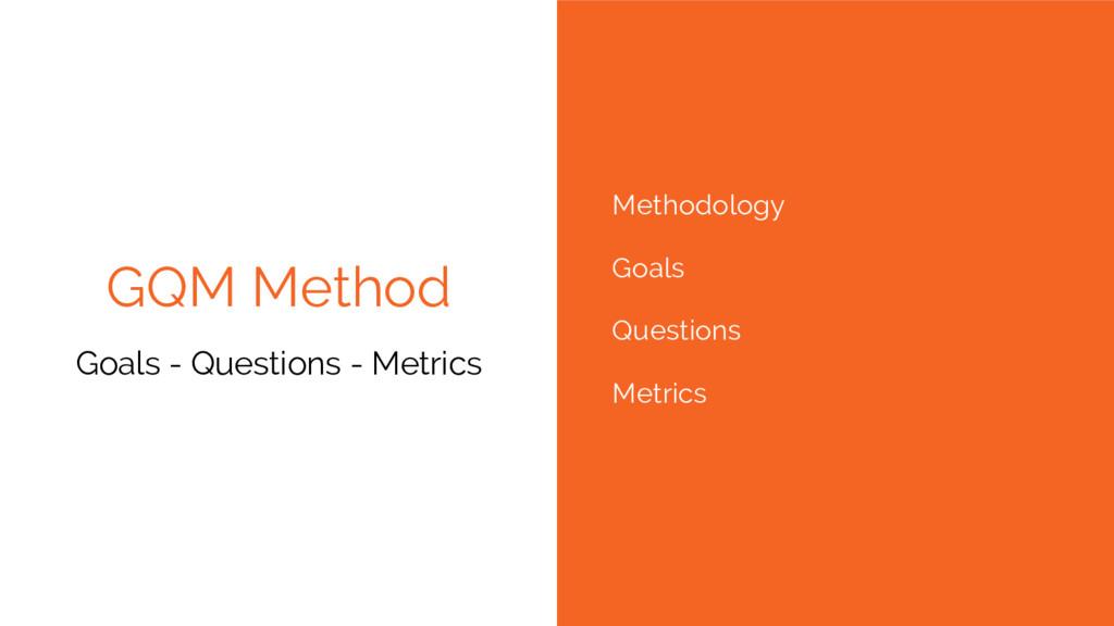 GQM Method Goals - Questions - Metrics Methodol...