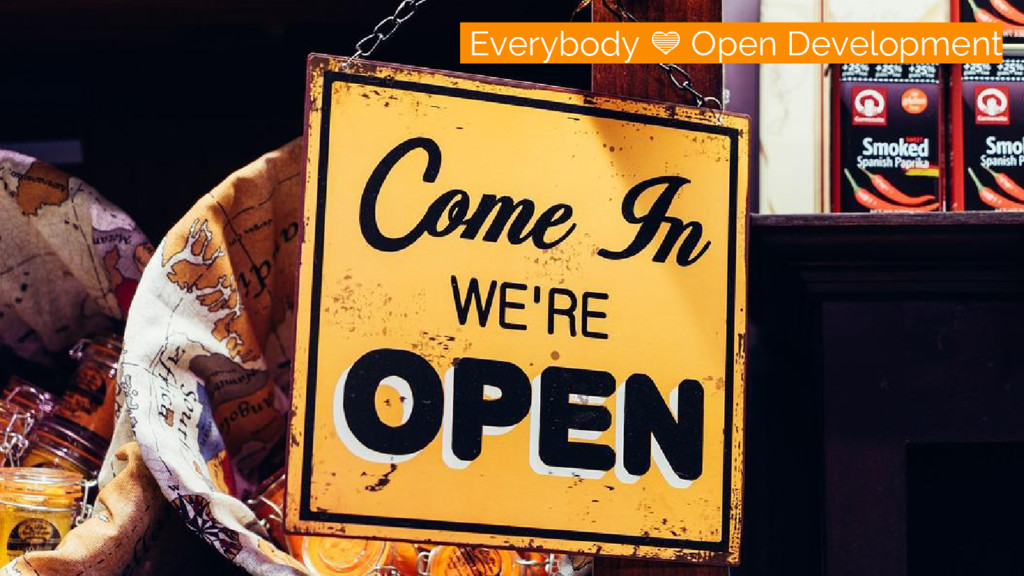/everybody loves openness Everybody Open Develo...