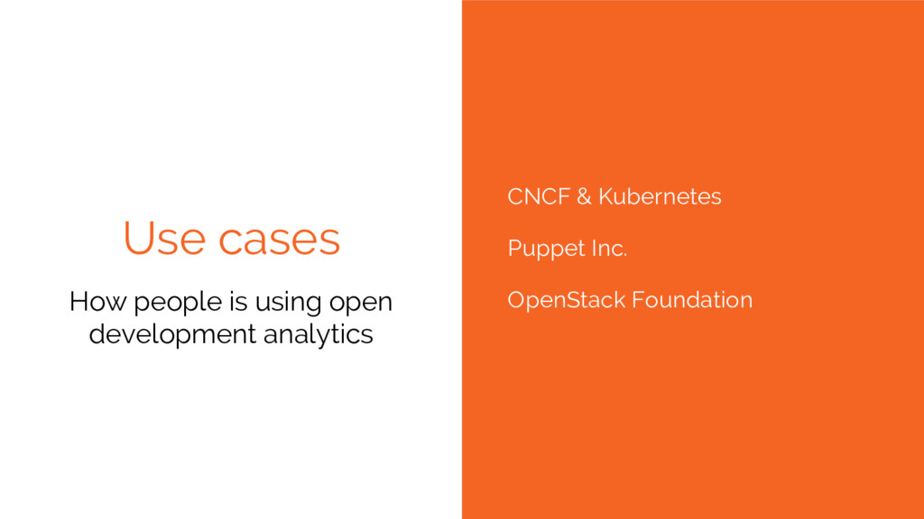 Use cases How people is using open development ...