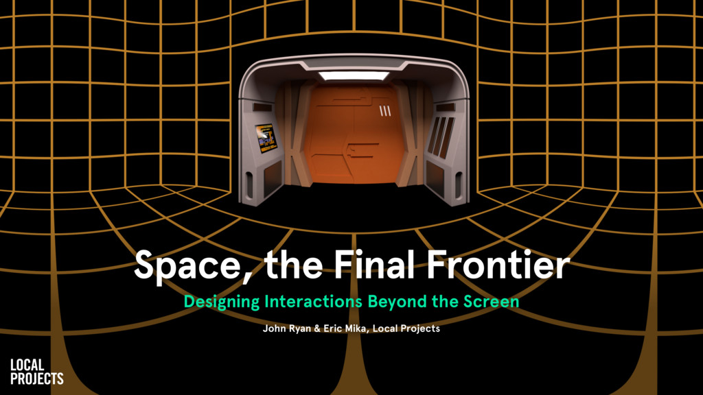 Space, the Final Frontier Designing Interaction...