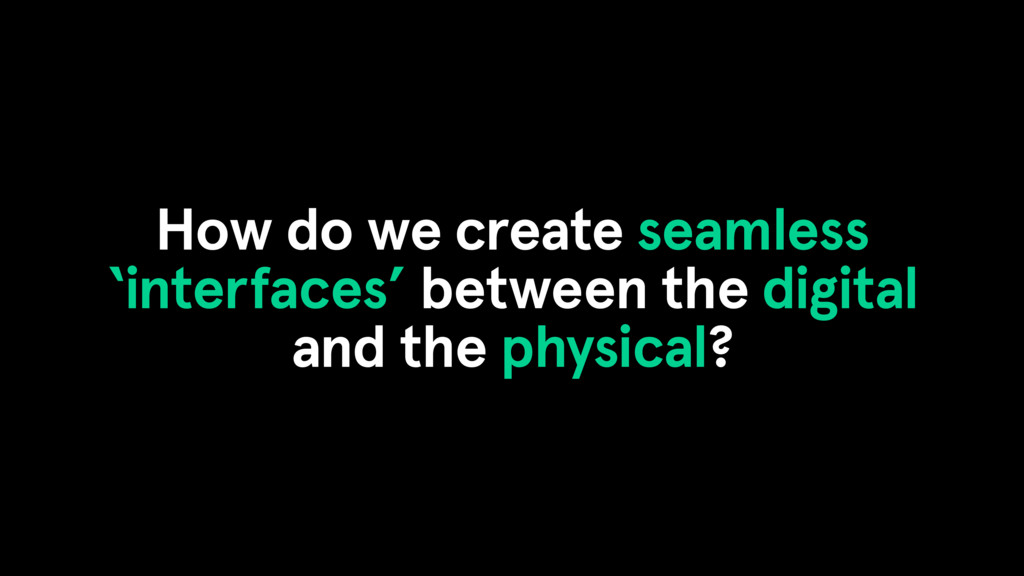 How do we create seamless 'interfaces' between ...