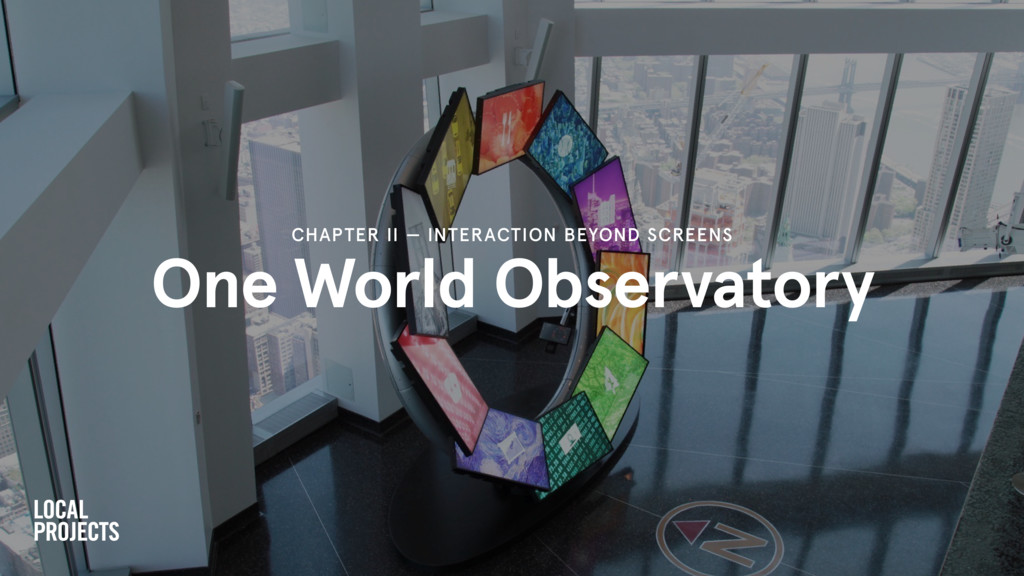 One World Observatory CHAPTER II — INTERACTION ...