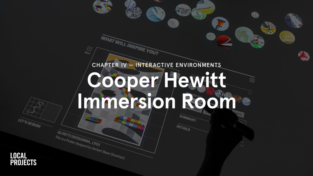 Cooper Hewitt Immersion Room CHAPTER IV — INTER...