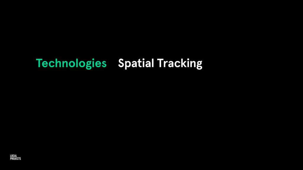 Technologies Spatial Tracking