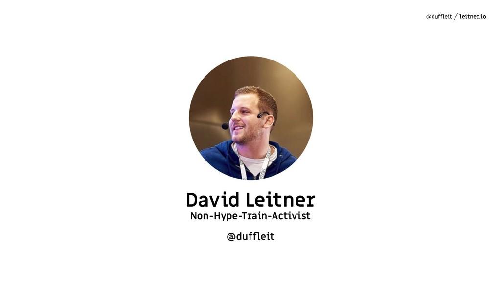 @duffleit leitner.io David Leitner Non-Hype-Trai...