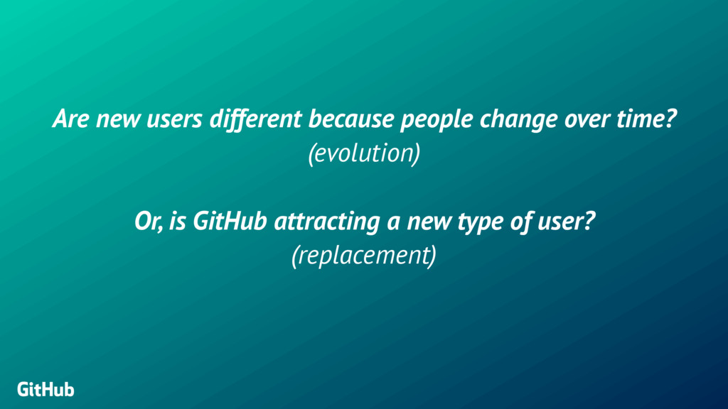 Are new users different because people change o...