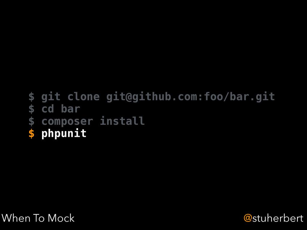 @stuherbert When To Mock $ git clone git@github...