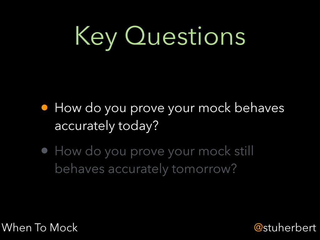 @stuherbert Key Questions • How do you prove yo...