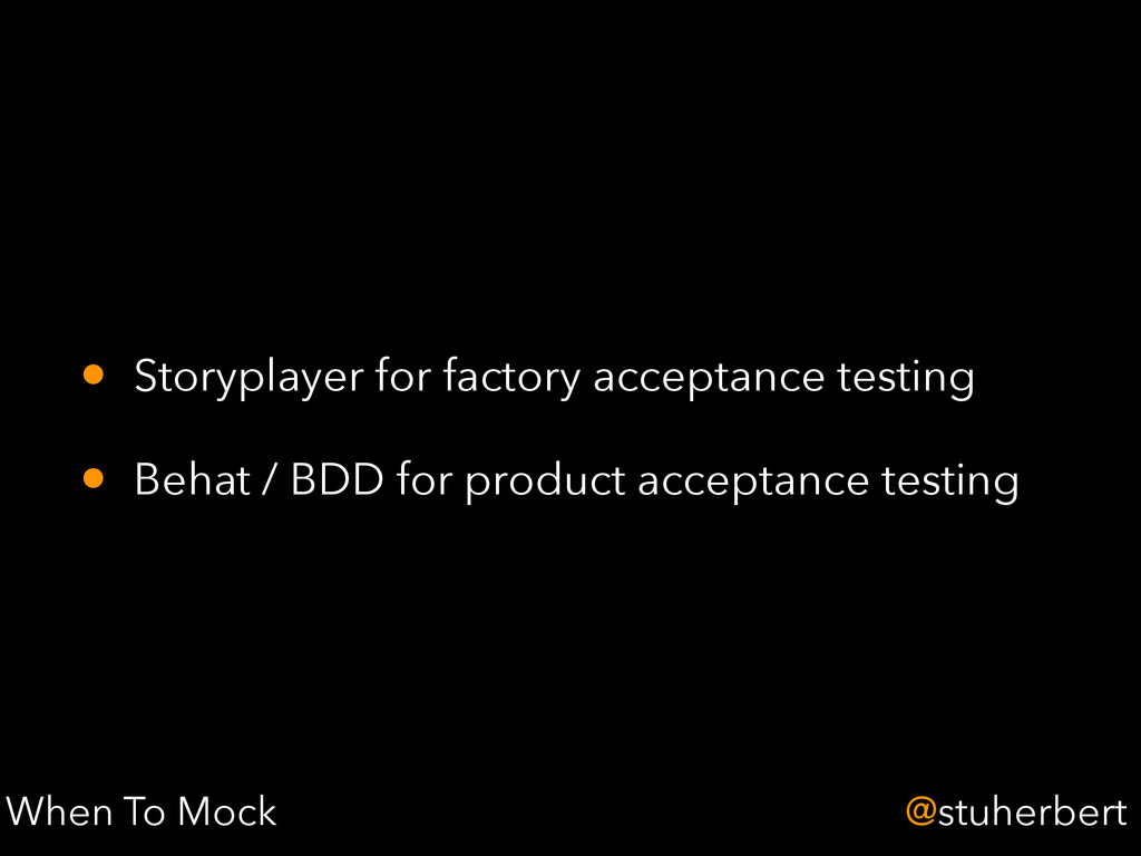 @stuherbert • Storyplayer for factory acceptanc...