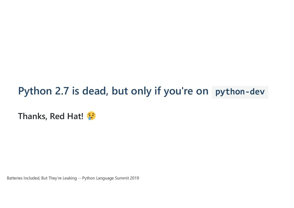 Python 2.7 is dead, but only if you're on pytho...