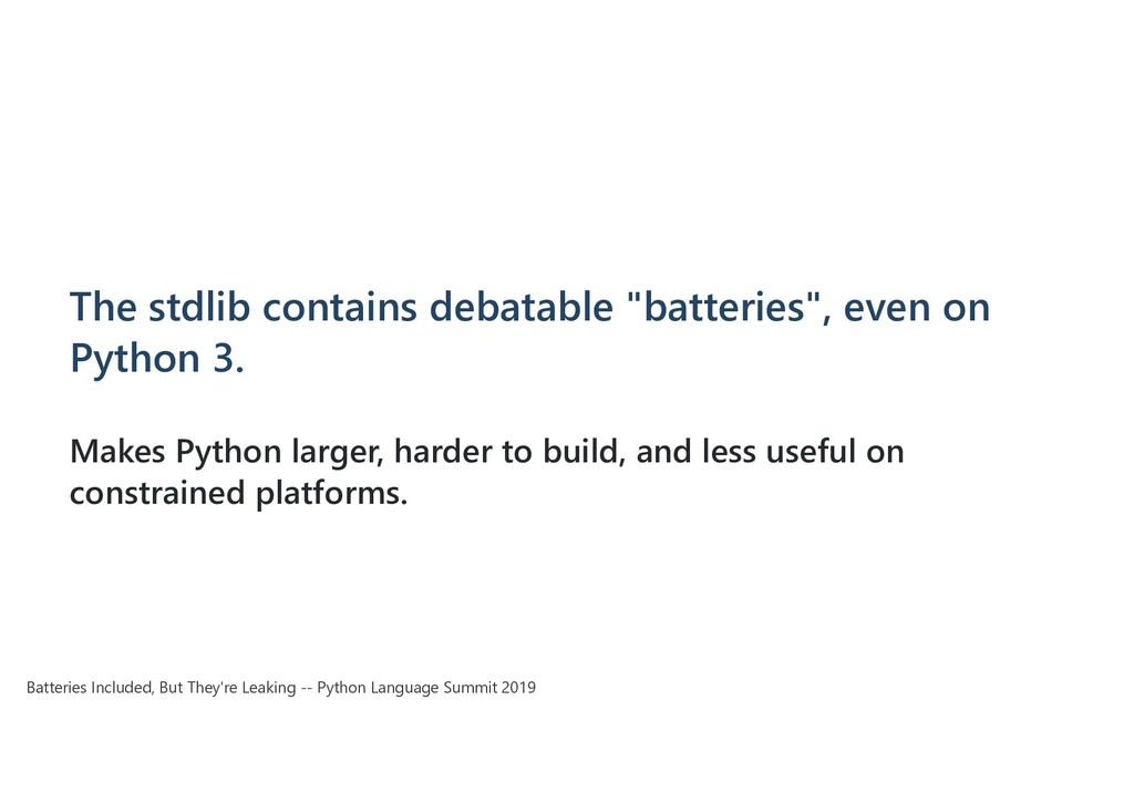 "The stdlib contains debatable ""batteries"", even..."