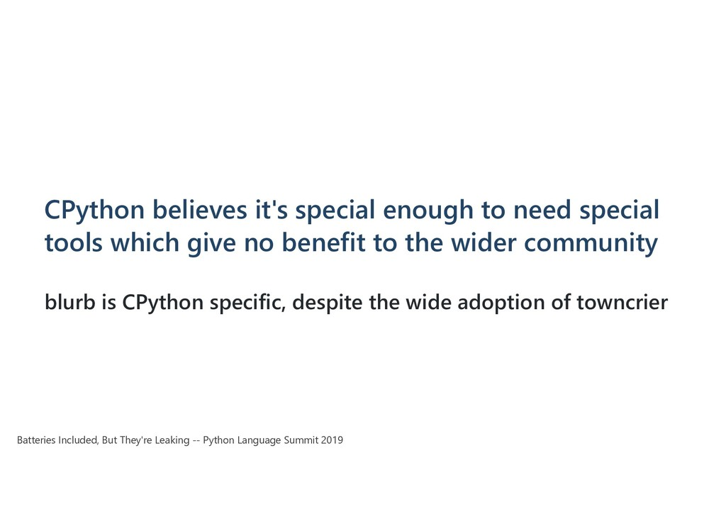 CPython believes it's special enough to need sp...
