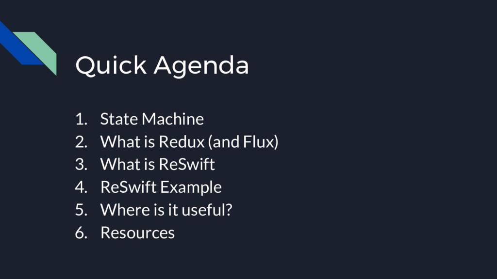 Quick Agenda 1. State Machine 2. What is Redux ...