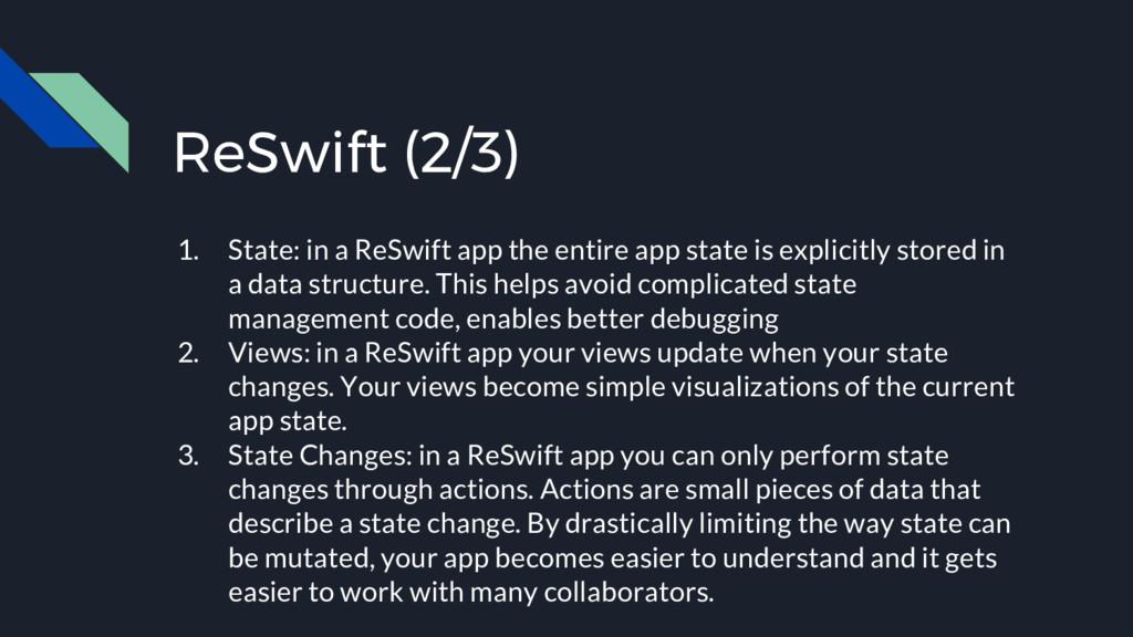 ReSwift (2/3) 1. State: in a ReSwift app the en...