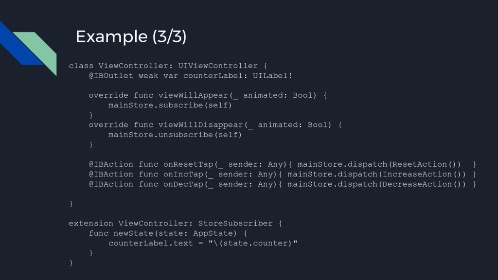 Example (3/3) class ViewController: UIViewContr...