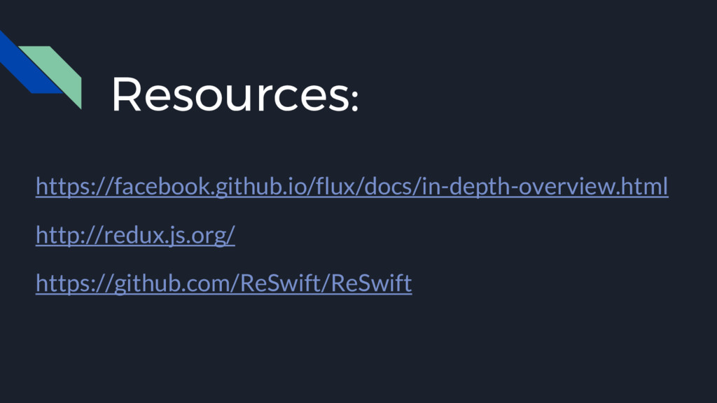 Resources: https://facebook.github.io/flux/docs...