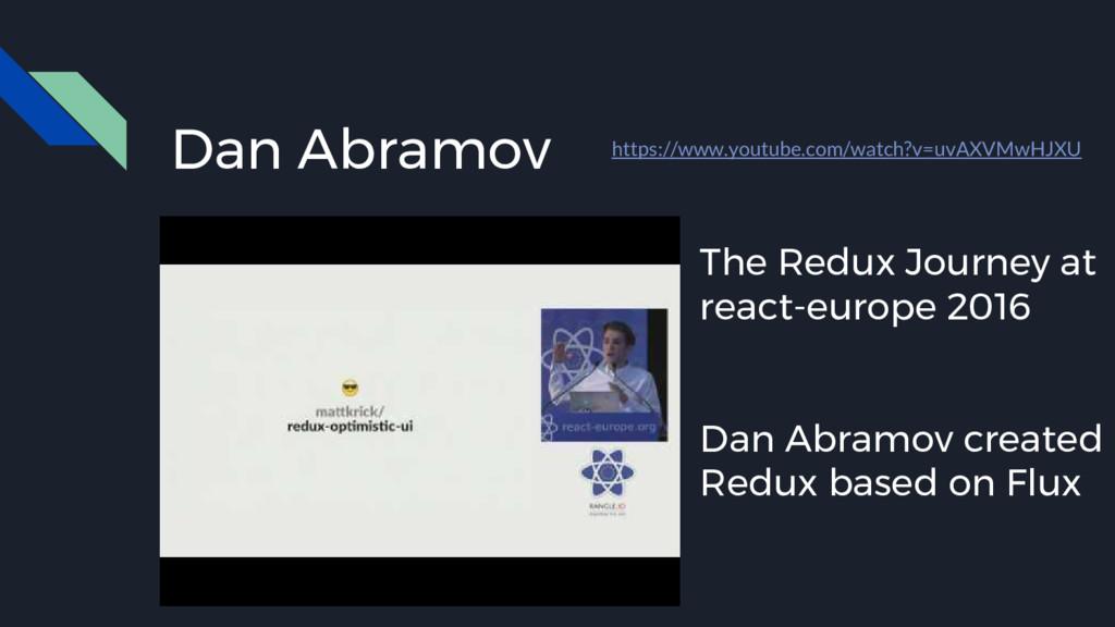Dan Abramov https://www.youtube.com/watch?v=uvA...