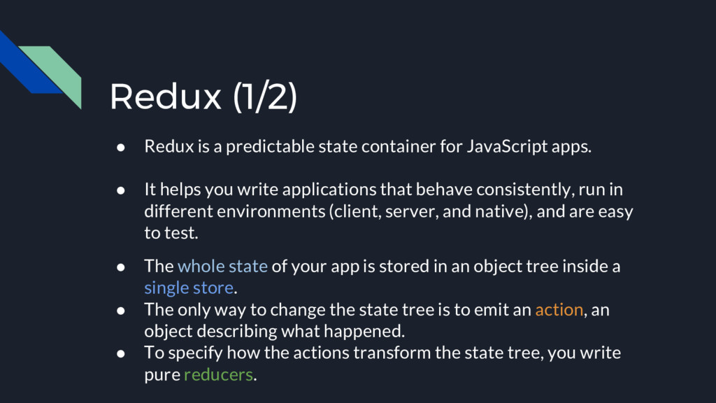 Redux (1/2) ● Redux is a predictable state cont...